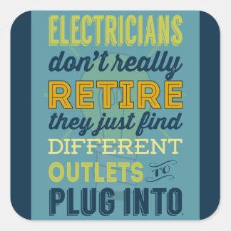 Electricians Don't Really Retire-Humor Square Sticker