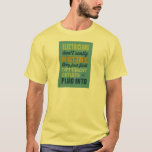 Electricians Don't Really Retire-Humor T-Shirt