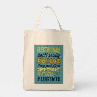 Electricians Don't Really Retire-Humor Tote Bag