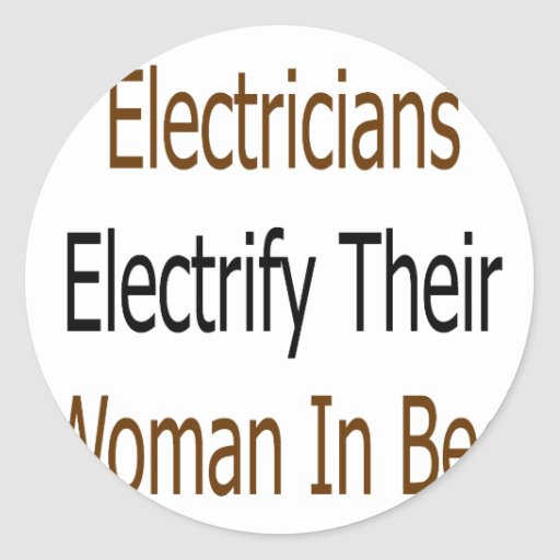 Electricians Electrify Their Woman In Bed Stickers