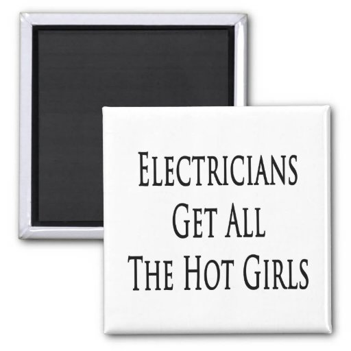 Electricians Get All The Hot Girls 2 Inch Square Magnet