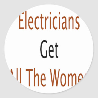 Electricians Get All The Women Stickers