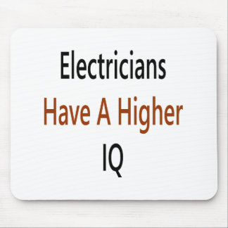 Electricians Have A Higher IQ Mouse Pad