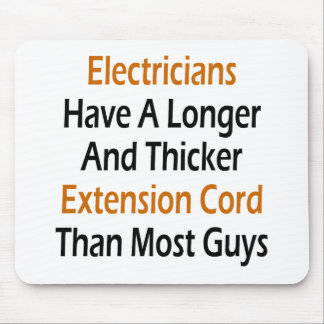 Electricians Have A Longer And Thicker Extension C Mouse Pads
