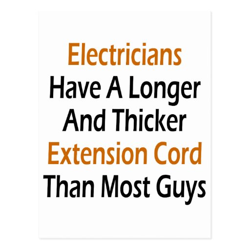 Electricians Have A Longer And Thicker Extension C Postcard