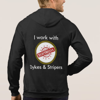 Electrician's Hoodie- I work with Dykes & Stripers Hoody