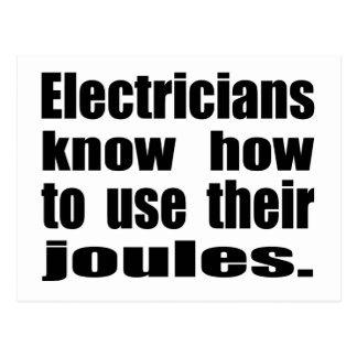 Electricians Know How To Use Their Joules Postcard
