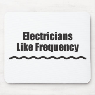 Electricians Like Frequency Mouse Pad