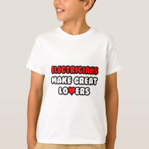 Electricians Make Great Lovers T-Shirt