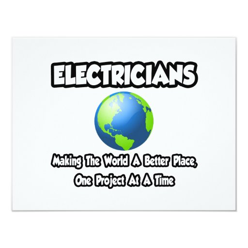 Electricians...Making the World a Better Place 4.25x5.5 Paper Invitation Card