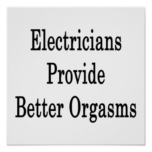 Electricians Provide Better Orgasms Print