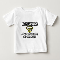 Electricians...Regular People, Only Smarter Baby T-Shirt