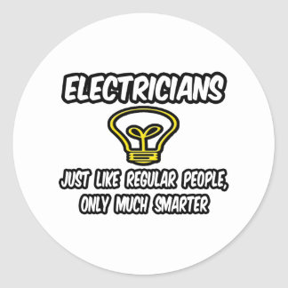 Electricians...Regular People, Only Smarter Classic Round Sticker