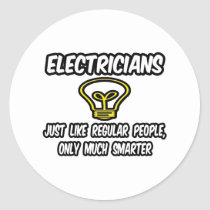 Electricians...Regular People, Only Smarter Sticker
