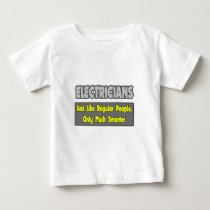 Electricians...Smarter Baby T-Shirt