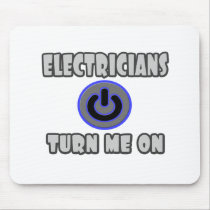 Electricians Turn Me On Mouse Pads