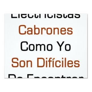 """Electricista Cabrones Como Yo Son Dificiles De Enc 4.25"""" X 5.5"""" Invitation Card"""