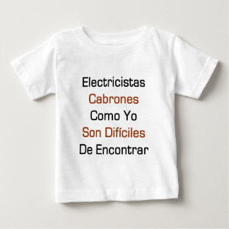 Electricista Cabrones Como Yo Son Dificiles De Enc Infant T-shirt