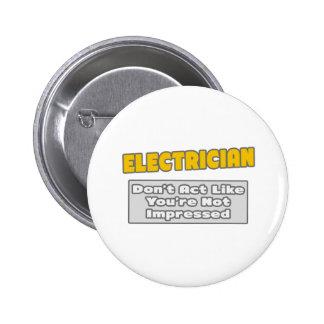 Electricista. Le impresionan Pin Redondo De 2 Pulgadas