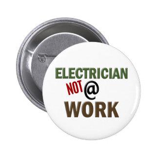 Electricista NO en el trabajo Pin Redondo De 2 Pulgadas