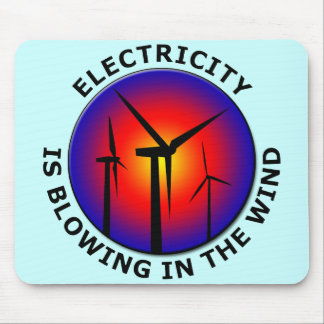Electricity Is Blowing In The Wind Mouse Pad