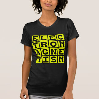 Electromagnetism, Physics Branch T-Shirt