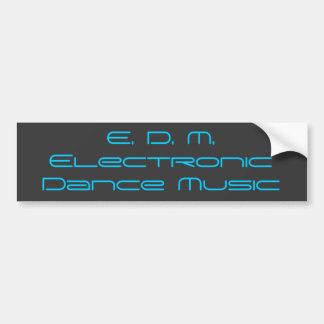 Electronic Dance Music Bumper sticker