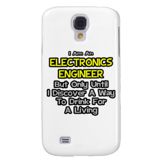 Electronics Engineer .. Drink for a Living Samsung Galaxy S4 Covers