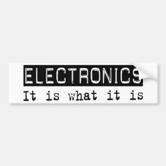 Electronics It Is Bumper Stickers