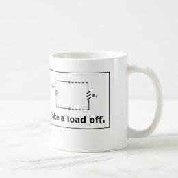 Electronics Pun Coffee Mug:  Take a Load Off Coffee Mug