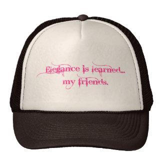Elegance Is Learned... My Friends Hats