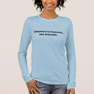 Elegance Is Learned... My Friends Long Sleeve T-Shirt