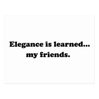 Elegance Is Learned... My Friends Postcard