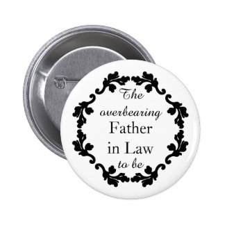 Elegant and funny wedding Father in law to be Pinback Button