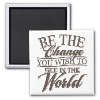Elegant Be the Change 2 Inch Square Magnet