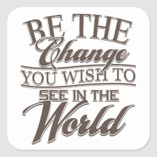 Elegant Be the Change Square Stickers