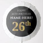 [ Thumbnail: Elegant, Black, Faux Gold Look 26th Birthday Balloon ]