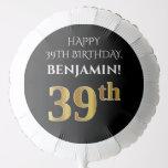 [ Thumbnail: Elegant, Black, Faux Gold Look 39th Birthday Balloon ]