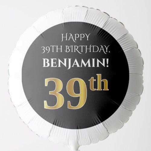 Elegant Black Faux Gold Look 39th Birthday Balloon