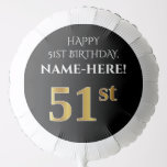 [ Thumbnail: Elegant, Black, Faux Gold Look 51st Birthday Balloon ]