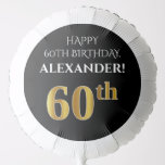 [ Thumbnail: Elegant, Black, Faux Gold Look 60th Birthday Balloon ]