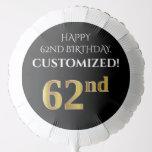 [ Thumbnail: Elegant, Black, Faux Gold Look 62nd Birthday Balloon ]