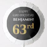 [ Thumbnail: Elegant, Black, Faux Gold Look 63rd Birthday Balloon ]
