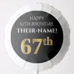 [ Thumbnail: Elegant, Black, Faux Gold Look 67th Birthday Balloon ]