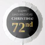 [ Thumbnail: Elegant, Black, Faux Gold Look 72nd Birthday Balloon ]