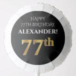 [ Thumbnail: Elegant, Black, Faux Gold Look 77th Birthday Balloon ]