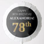 [ Thumbnail: Elegant, Black, Faux Gold Look 78th Birthday Balloon ]