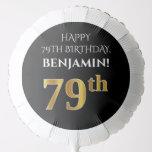 [ Thumbnail: Elegant, Black, Faux Gold Look 79th Birthday Balloon ]