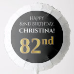 [ Thumbnail: Elegant, Black, Faux Gold Look 82nd Birthday Balloon ]