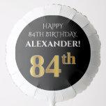 [ Thumbnail: Elegant, Black, Faux Gold Look 84th Birthday Balloon ]